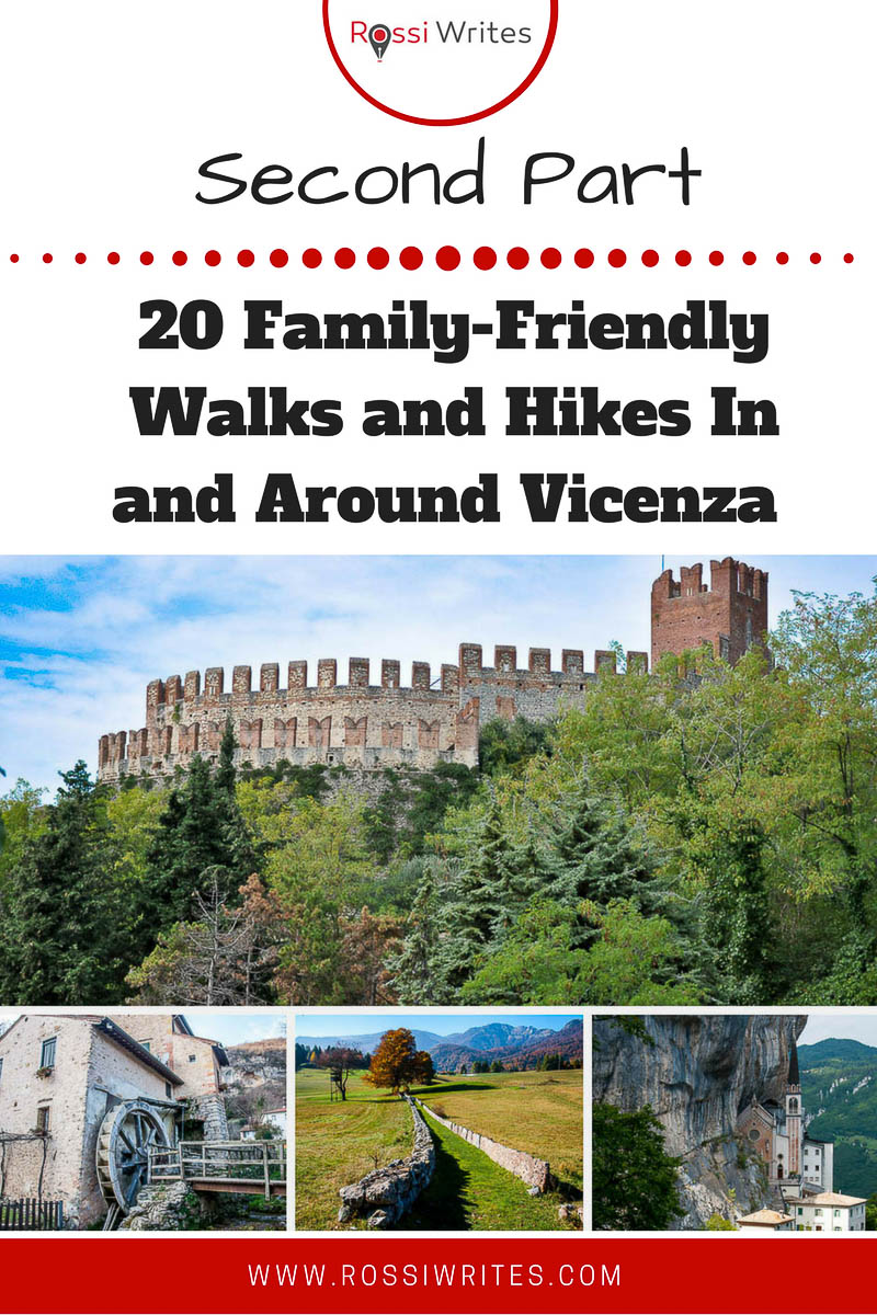 Pin Me - 20 Family-Friendly Walks and Hikes Up to An Hour and a Half from Vicenza - Second Part - www.rossiwrites.com