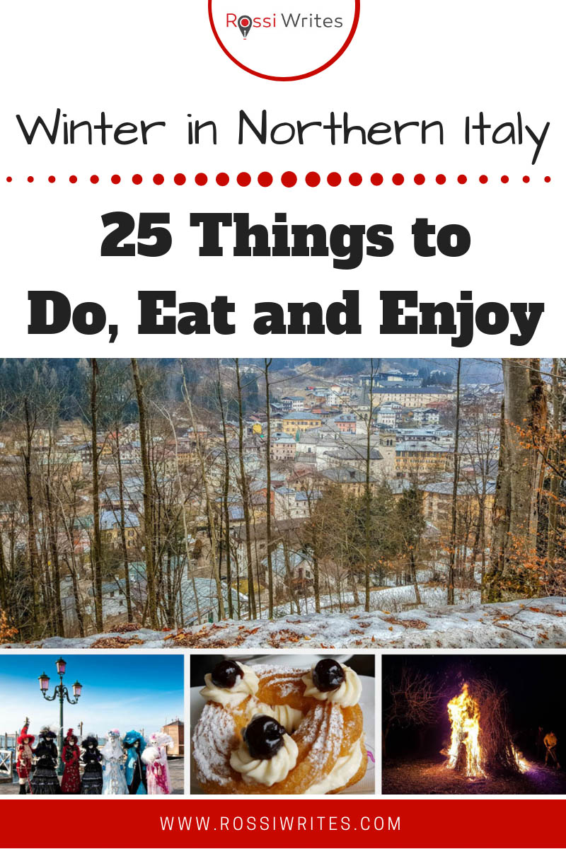 Pin Me - 25 Things to Do, Eat and Enjoy This Winter in Northern Italy - www.rossiwrites.com