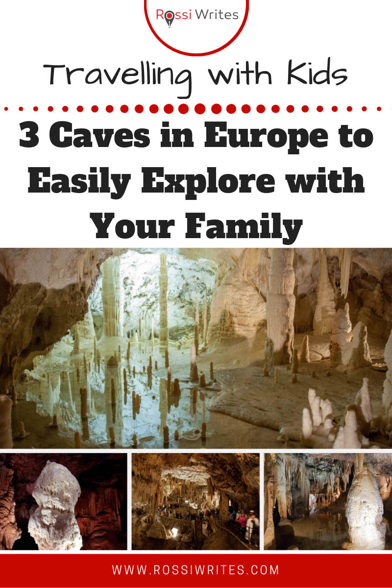 Pin Me - 3 Caves in Europe to Easily Explore with Your Family This Year - www.rossiwrites.com