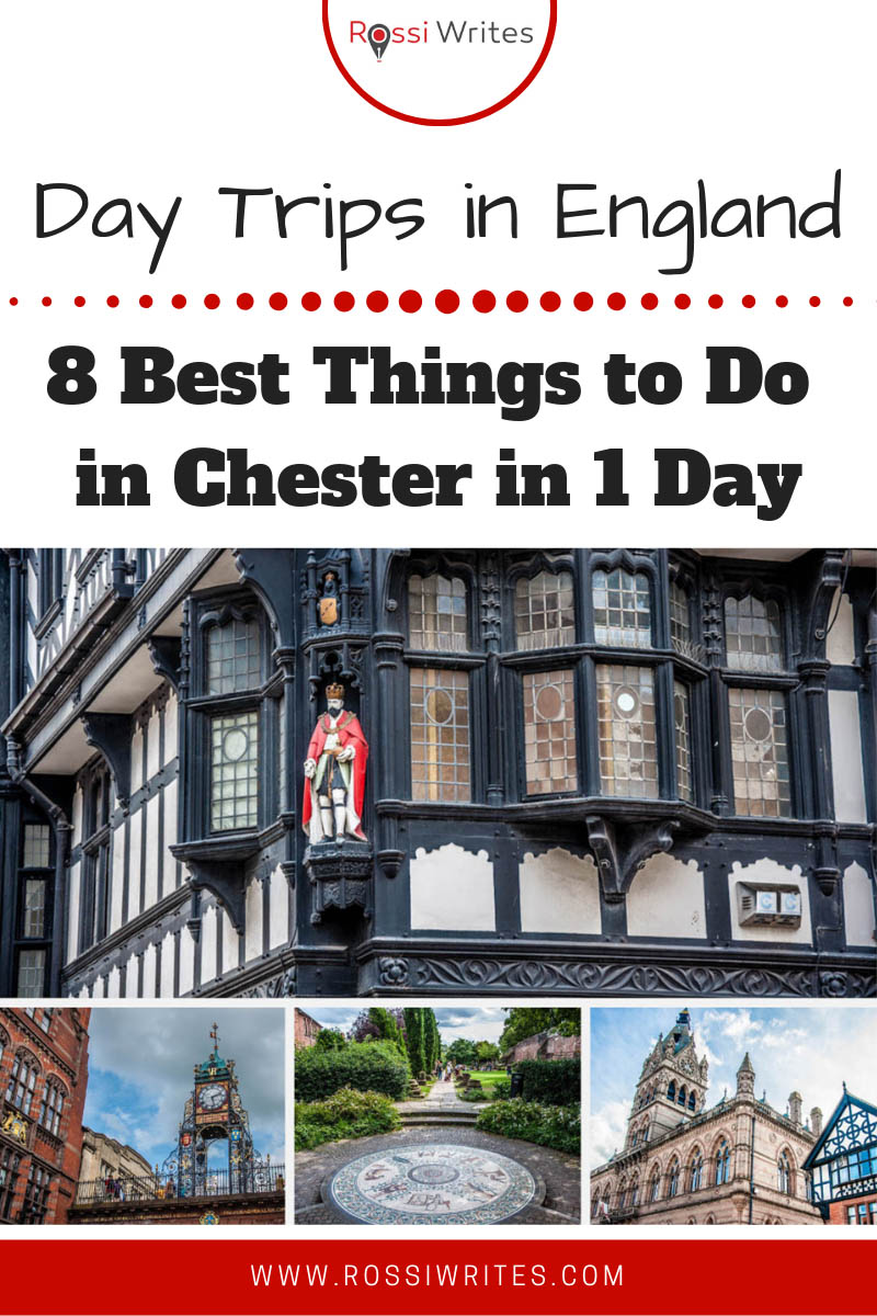 Pin Me - 8 Best Things to Do in Chester, England or What to See in Chester in One Perfect Day - rossiwrites.com