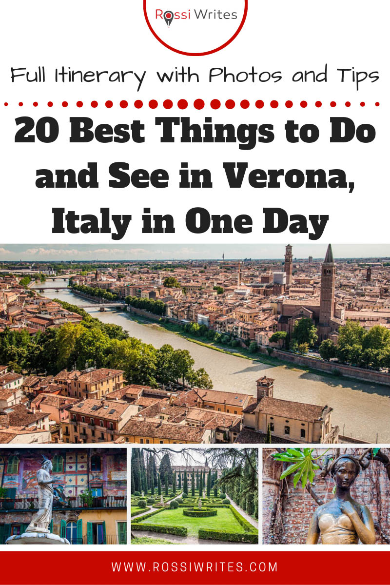 Pin Me - 20 Best Things to Do and See in Verona, Italy in One Day - The Ultimate Itinerary with Photos and Tips - rossiwrites.com