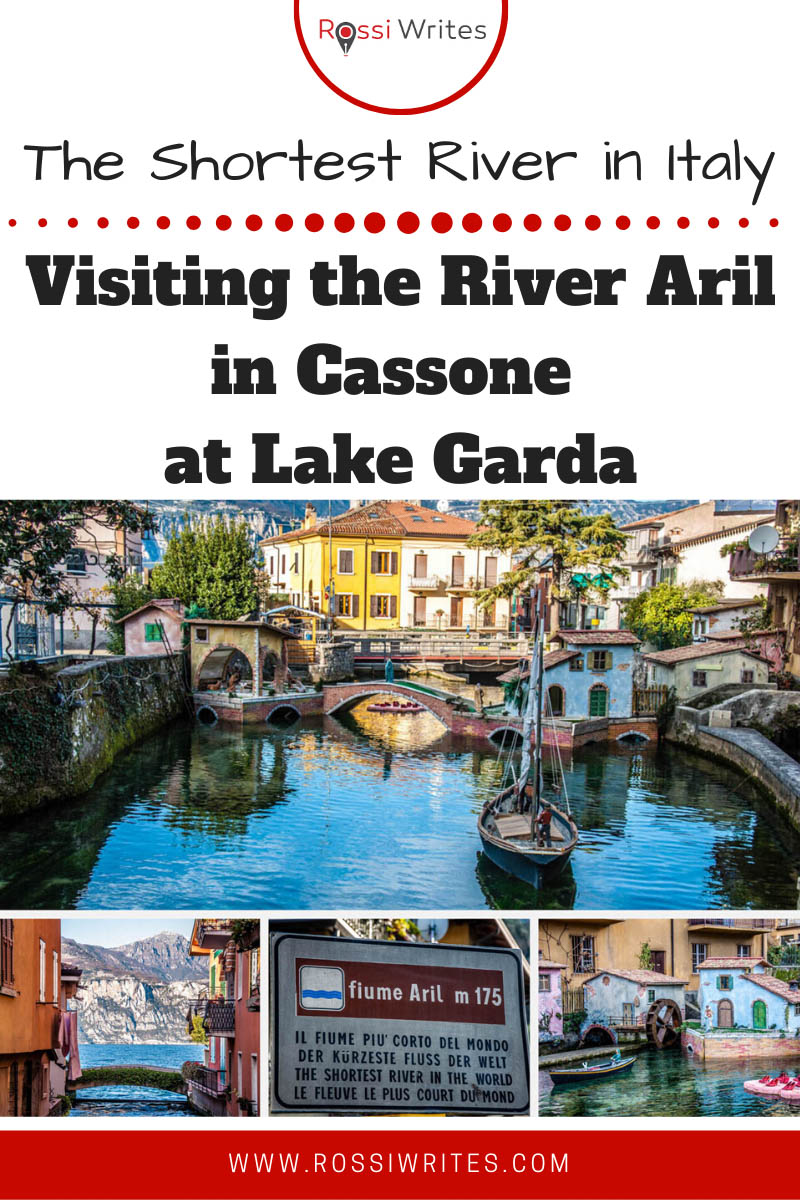 Pin Me - The Shortest River in Italy - Visiting the River Aril in Cassone at Lake Garda - rossiwrites.com