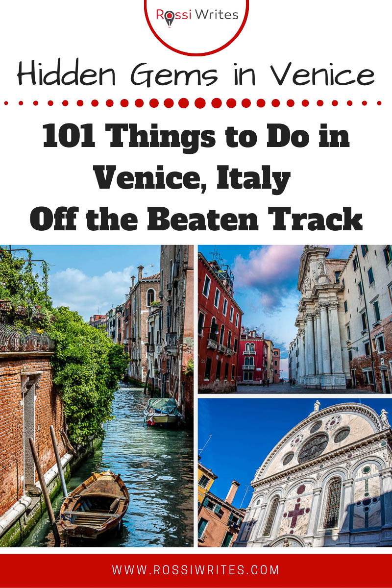 Pin Me - Hidden Gems in Venice - 101 Things to Do in Venice, Italy Off The Beaten Track - rossiwrites.com