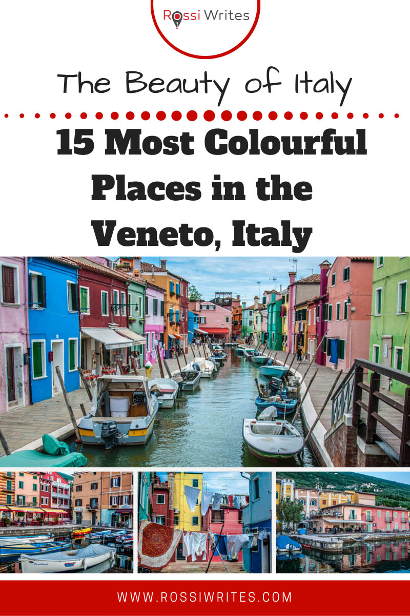 Pin Me - 15 Most Colourful Places in the Veneto, Italy to Delight Photographers and Curious Travellers - rossiwrites.com