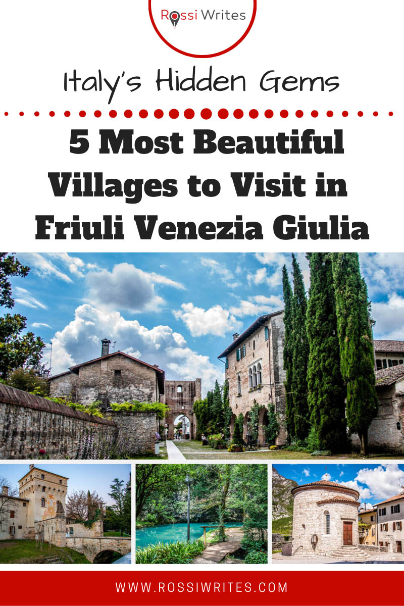 Pin Me - 5 Most Beautiful Villages to Visit in Friuli Venezia Giulia - The Northesternmost Corner of Italy - rossiwrites.com