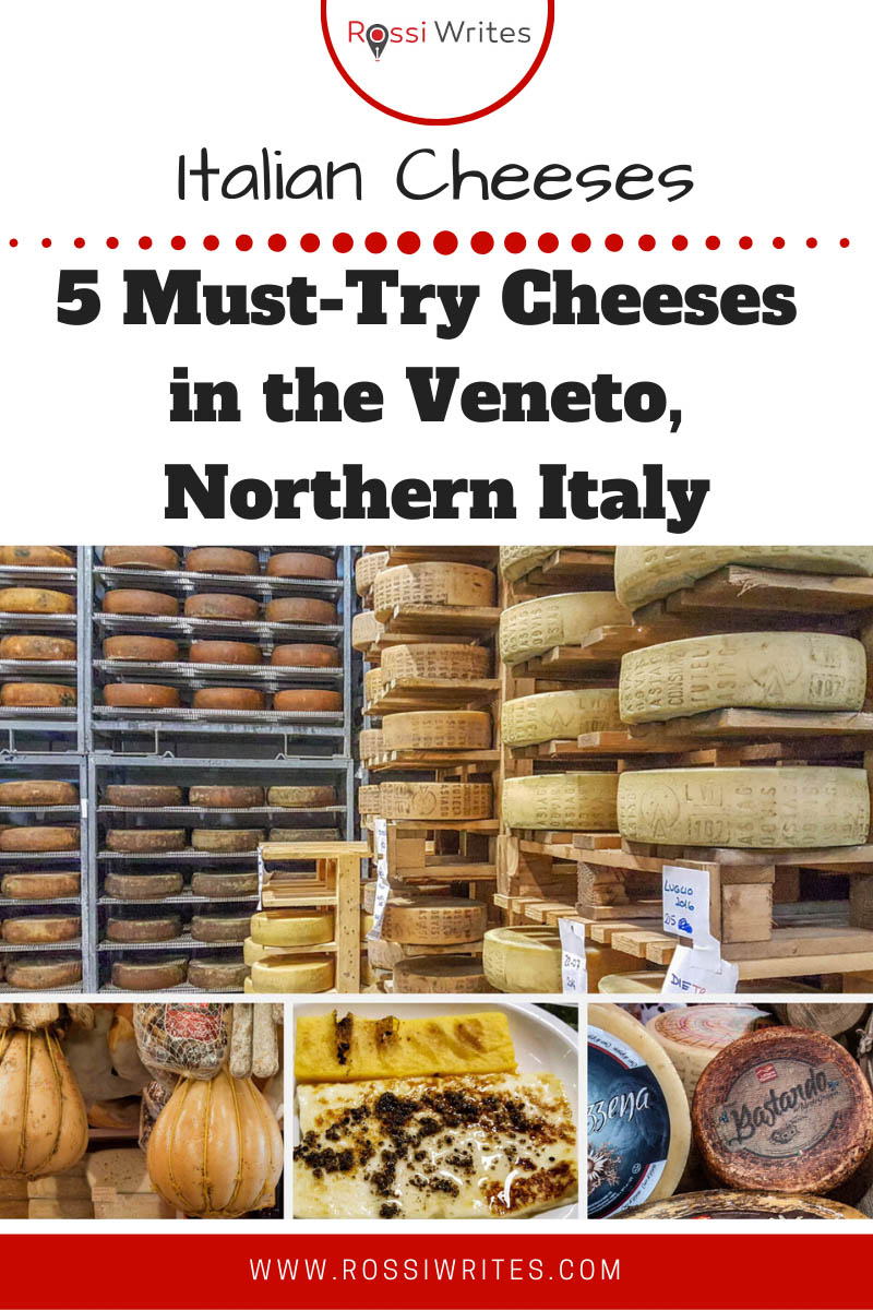 Pin Me - Italian Cheeses - 5 Must-Try Cheeses in the Veneto, Northern Italy - rossiwrites.com