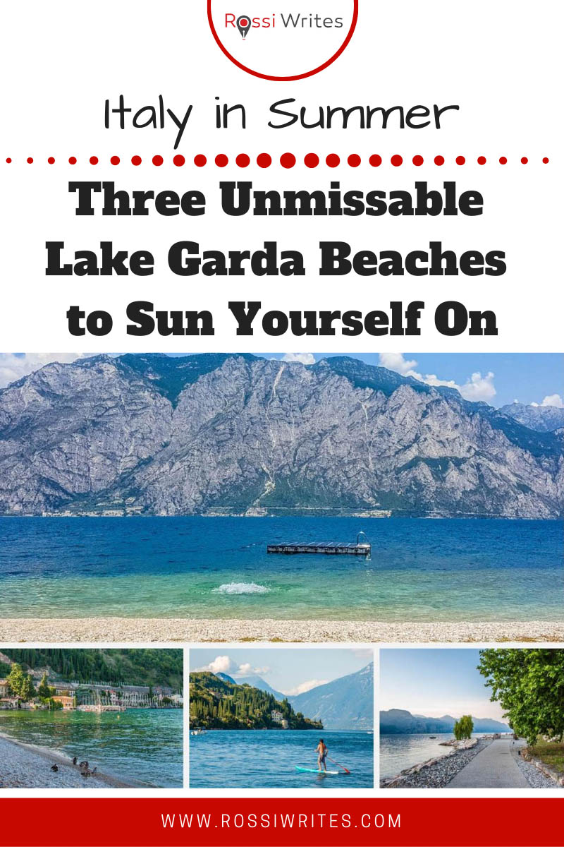 Pin Me - 3 Unmissable Lake Garda Beaches to Sun Yourself On This Summer in Italy - rossiwrites.com