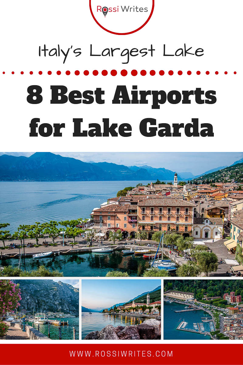 Pin Me - 8 Best Airports for Lake Garda or How to Reach Quickly by Plane Italy's Largest Lake - rossiwrites.com