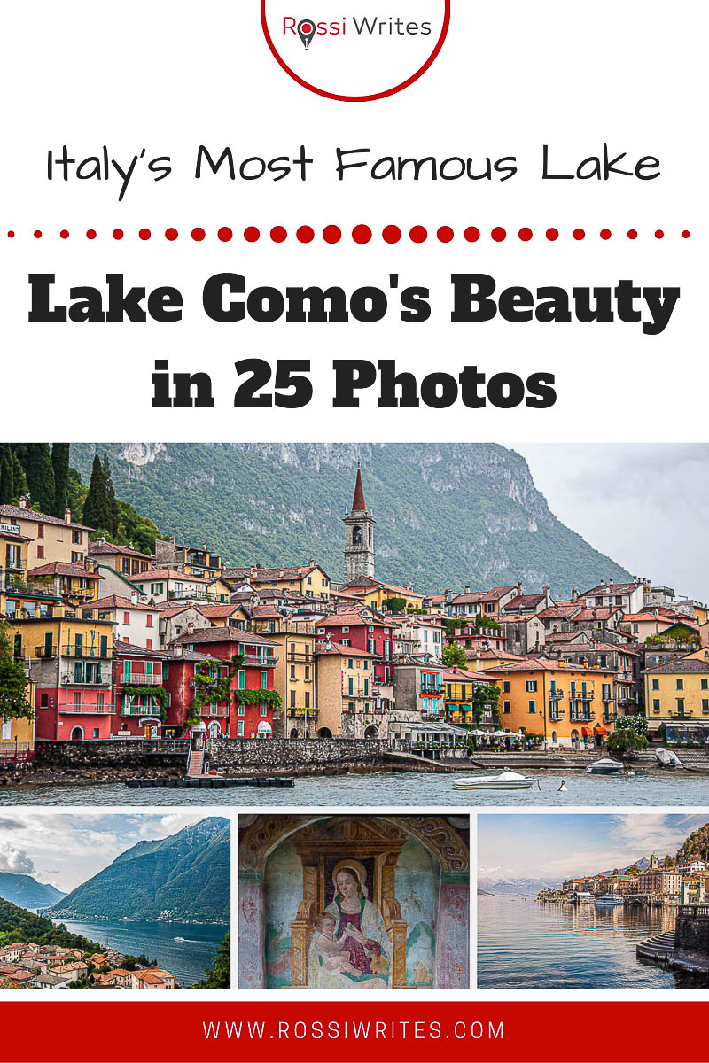 Pin Me - Lake Como - The Beauty of Italy's Most Famous Lake in 20 Photos - rossiwrites.com