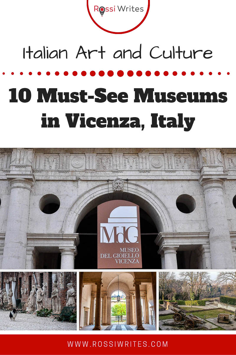 Pin Me - 10 Must-See Museums in Vicenza, Italy (With Map and Travel Tips) - rossiwrites.com