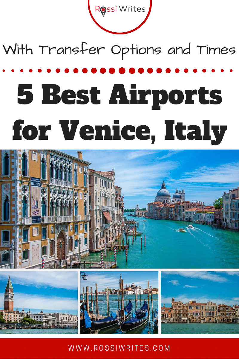 Pin Me - 5 Best Airports for Venice, Italy with Transfer Times and Travel Options - rossiwrites.com