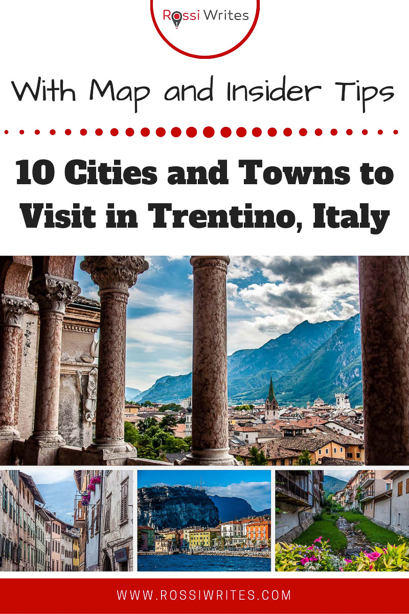 Pin Me - 10 Cities and Towns to Visit in Trentino, Italy (With Map, Photos, and Insider Tips) - rossiwrites.com