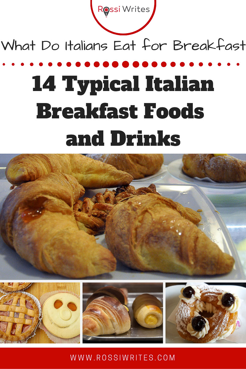 Pin Me - 14 Typical Italian Breakfast Foods and Drinks or What Do Italians Eat for Breakfast - rossiwrites.com