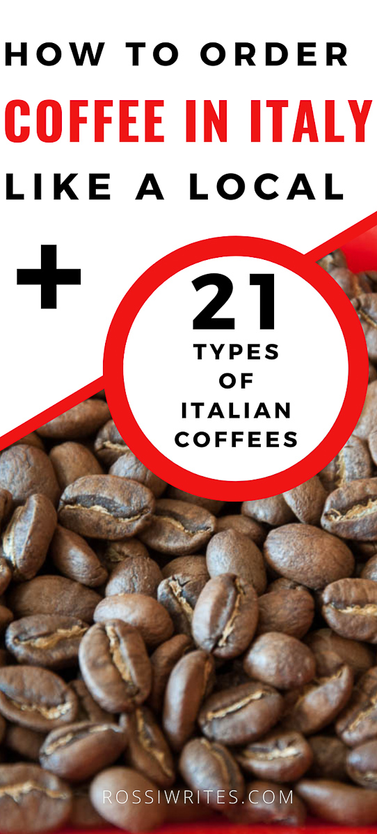 Pin Me - How to Order Coffee in Italy and 21 Types of Italian Coffees - rossiwrites.com
