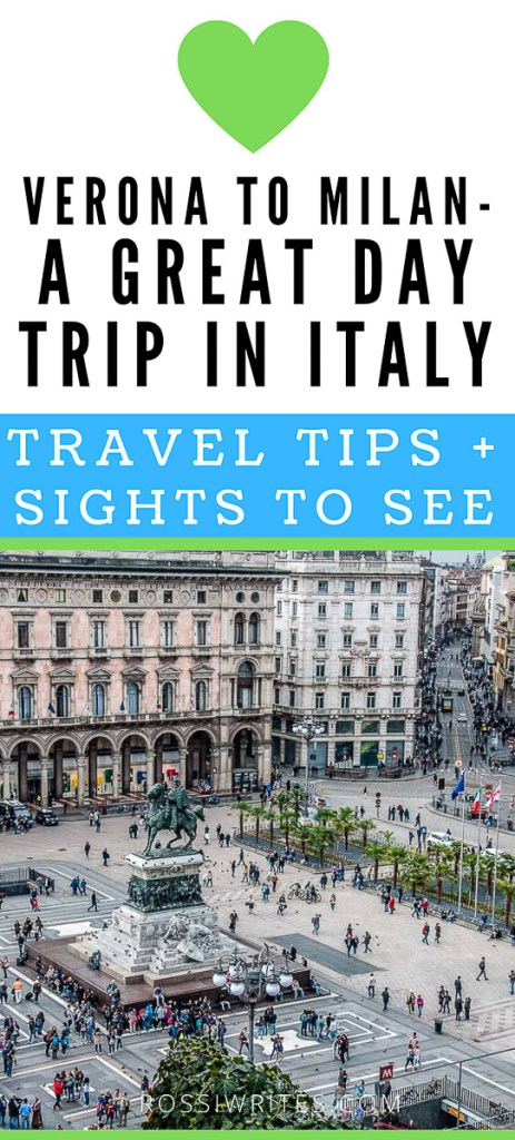 Pin Me - Verona to Milan - An Easy Day Trip in Italy (With Travel Tips and Sights to See) - rossiwrites.com