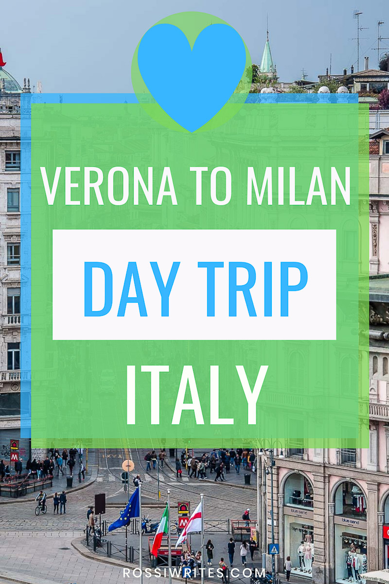 Verona to Milan - An Easy Day Trip in Italy (With Travel Tips and Sights to See) - rossiwrites.com