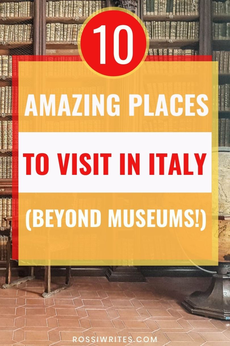 10 Amazing Places to Visit in Italy Beyond Museums - rossiwrites.com