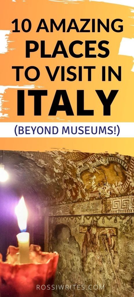 Pin Me - 10 Amazing Places to Visit in Italy Beyond Museums - rossiwrites.com