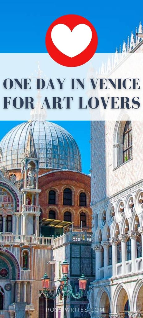 Pin Me - One Day in Venice, Italy for Art Lovers - The Perfect Itinerary with Maps and Practical Tips - rossiwrites.com