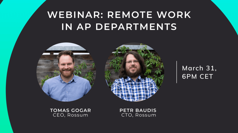 Join Rossum founders Tomas Gogar & Petr Baudis for a webinar on remote AP work.