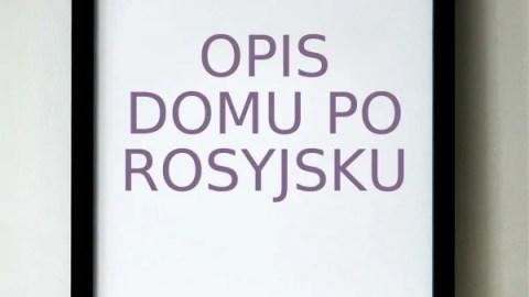 Opis domu po rosyjsku