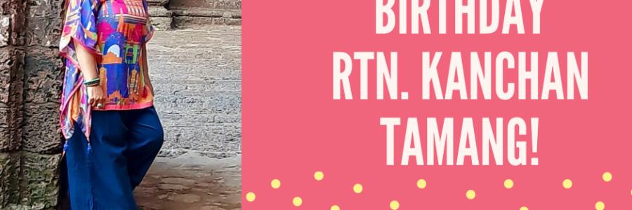 Happy Birthday Rtn. Kanchan Tamang!