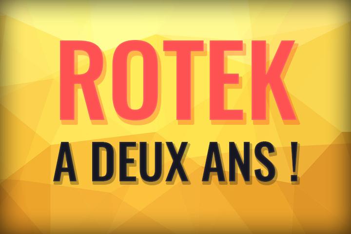 Rotek.fr fête ses deux ans !