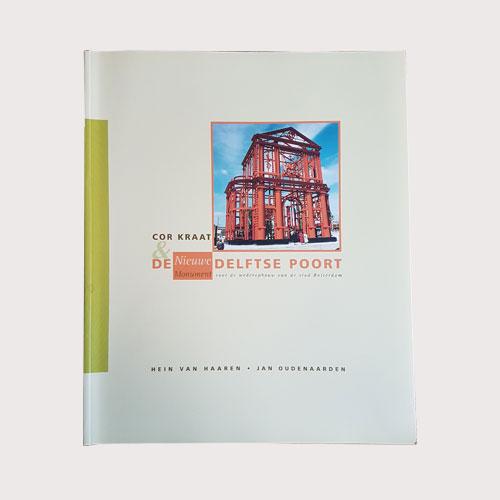Cor Kraat & de Nieuwe Delftse Poort : monument voor de wederopbouw van de stad Rotterdam