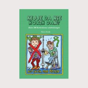 'Kejje da nie horìh dan?' boekje met 500 Rotterdamse uitdrukkingen!
