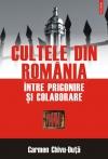 Cultele din România între prigoană şicolaborare