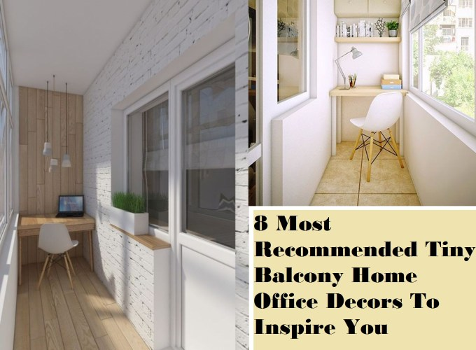 8 most recommended tiny balcony home office decors to inspire you