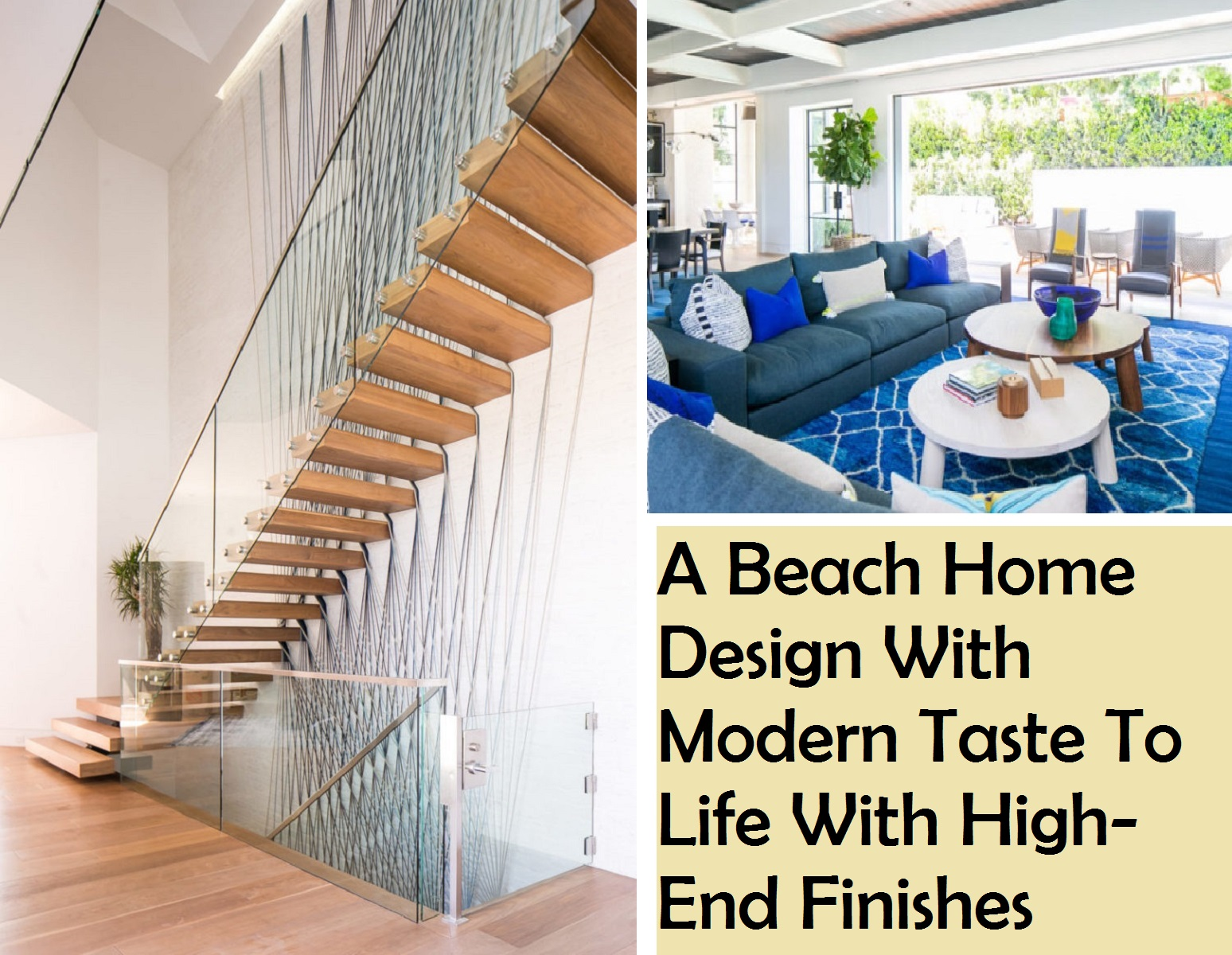 A Beach Home Design With Modern Taste To Life With High-End Finishes