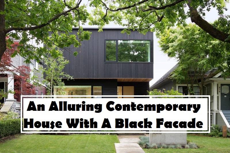 An Alluring Contemporary House With A Black Facade