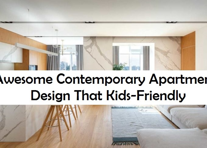 Awesome contemporary apartment design that kids-friendly