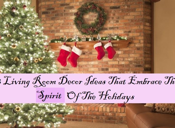 8 living room decor ideas that embrace the spirirt of the holidays