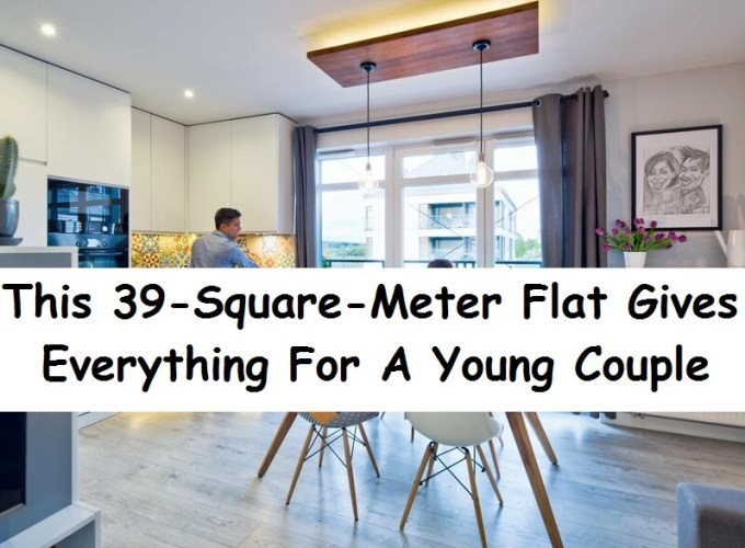 This 39 Square Meters Flat Gives Everything For A Young Couple