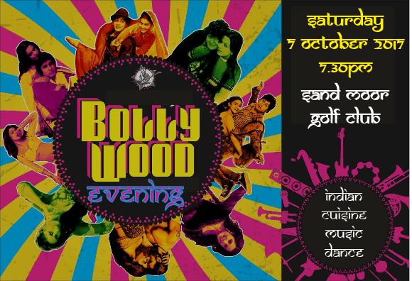 Bollywood Evening Saturday 7 October 2017 at Sand Moor Golf Club beginning at 7.30pm