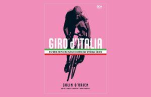 """Okładka książki """"Giro d'Italia. Historia najpiękniejszego kolarskiego wyścigu świata"""""""