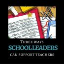 How Administrators Can Support Teachers