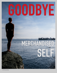 poster with message - goodbye merchandised self