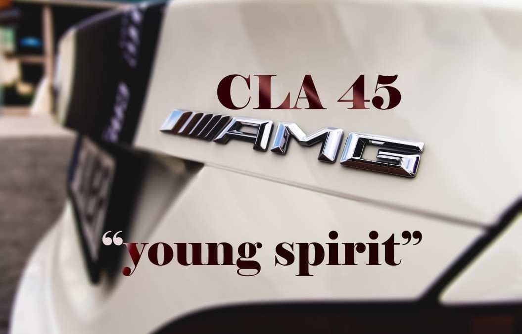 CLA 45 AMG – Young Spirit