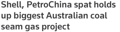 Shell, PetroChina spat holds up biggest Australian coal seam gas
