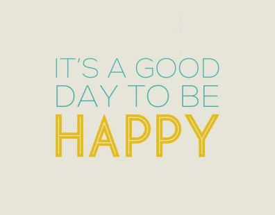 Its-good-day-to-be-happy