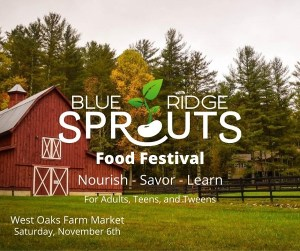 """Blue Ridge Sprouts - """"Nourish, Savor, Learn"""" @ West Oaks Farm Market"""