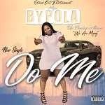 "Miss Bypola – ""Do Me"""