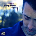 "Klokwize – ""Dangerous Youth"""