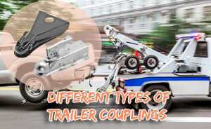 Different Types of Trailer Couplings
