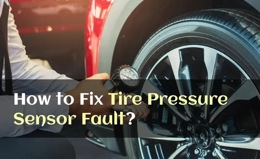 How to Fix Tire Pressure Sensor Fault?