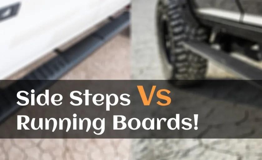 Side Steps Vs Running Boards