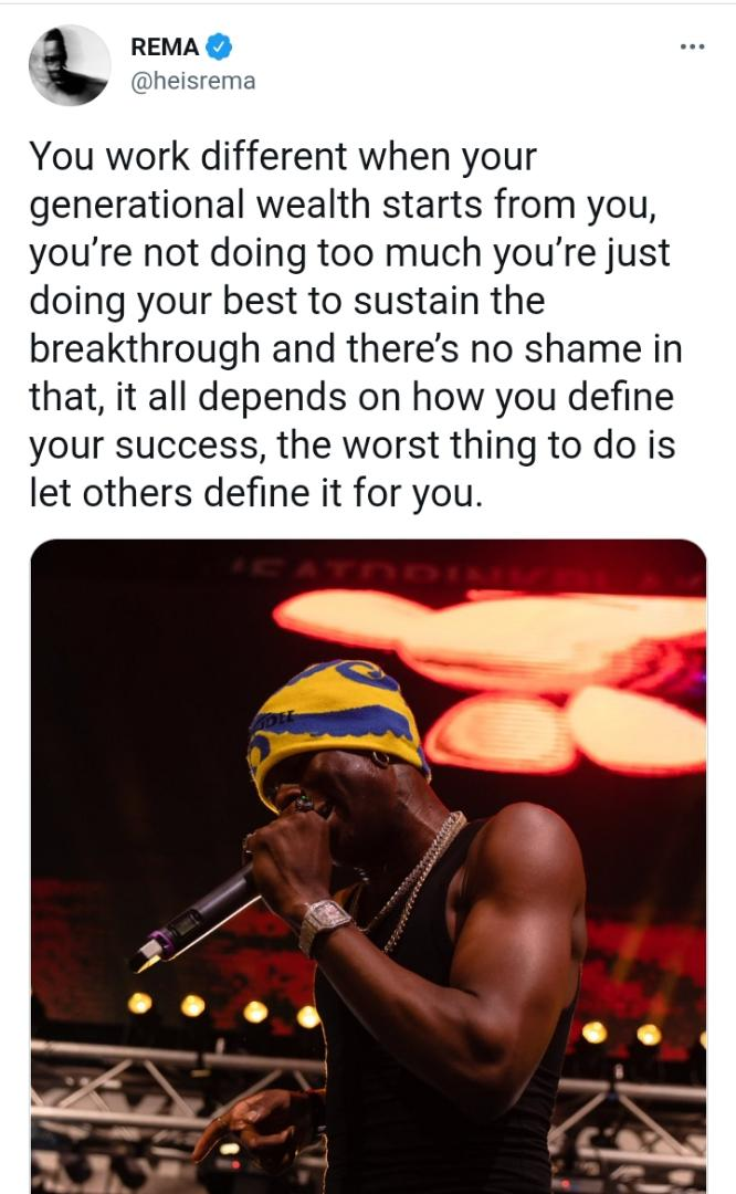"""""""You work different when generational wealth starts from you"""" — Singer, Rema"""